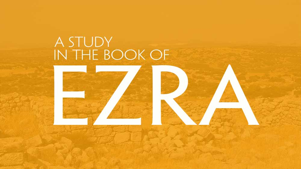 A Study In The Book Of Ezra