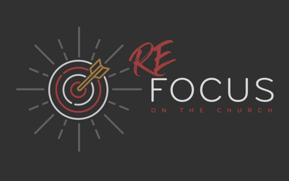 Re-Focus On The Church
